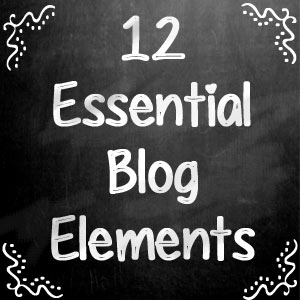 Moms Make Money - what are the 12 Essential Design Elements your Blog MUST Have?