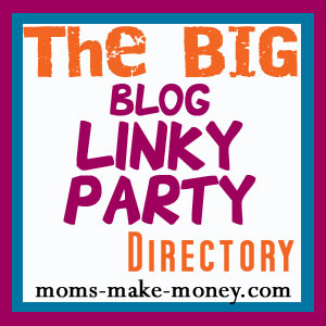 Big list of blog linky parties - Moms Make Money