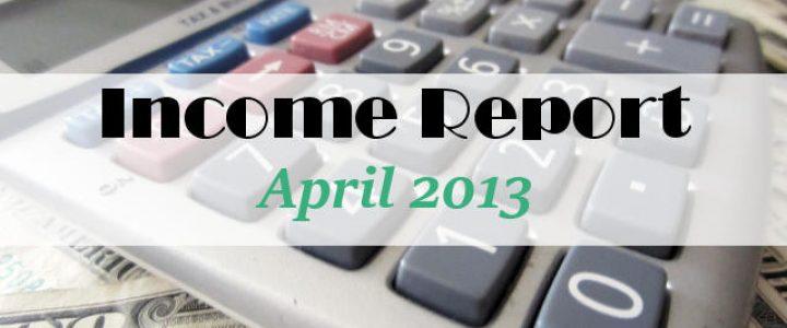Income Report April 2013