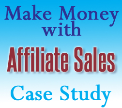 Make money with affiliate sales - tips and a case study from Moms Make Money