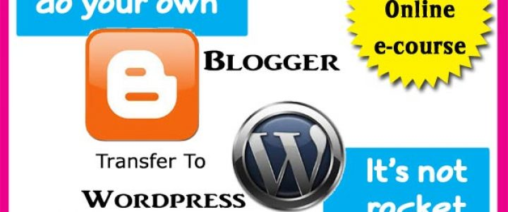 Do your Own Blogger to Wordpress site transfer easily and cheaply with this E-course from Moms Make Money