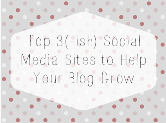 Top Social Media Sites to help your Blog GROW!